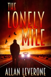 The Lonely Mile ebook by Allan Leverone