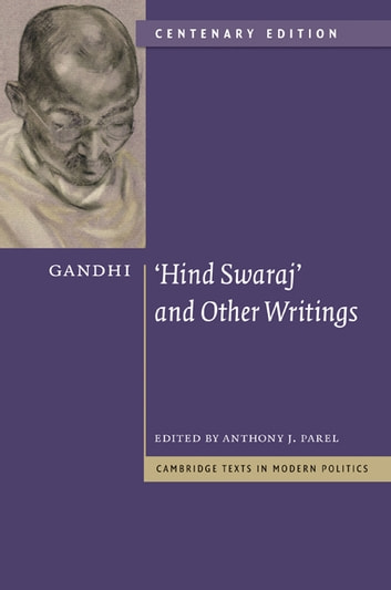 Gandhi: 'Hind Swaraj' and Other Writings ebook by Mohandas Gandhi