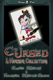 Cursed: A Horror Collection ebook by Natasha Duncan-Drake,Sophie Duncan