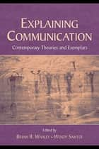 Explaining Communication ebook by Bryan B. Whaley,Wendy Samter