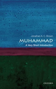 Muhammad: A Very Short Introduction ebook by Jonathan A.C. Brown