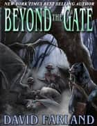 Beyond the Gate - Book 2 of The Golden Queen Series ebook by David Farland