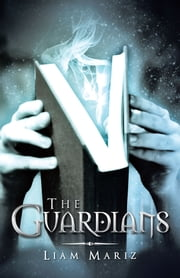 The Guardians ebook by Liam Mariz