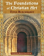 The Foundations of Christian Art ebook by Titus Burckhardt