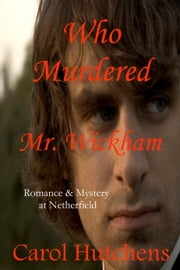 Who Murdered Mr. Wickham ebook by Carol Hutchens