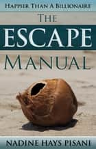 Happier Than A Billionaire: The Escape Manual ebook by Nadine Pisani