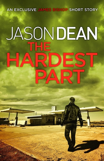 The Hardest Part (A James Bishop Short Story) ebook by Jason Dean