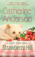Strawberry Hill ebook by Catherine Anderson