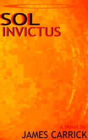Sol Invictus ebook by James Carrick