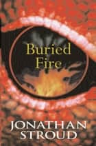 Buried Fire ebook by Jonathan Stroud