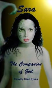 Sara: The Companion of God ebook by Sykes, Timothy, Sean