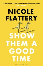 Show Them a Good Time ebook by Nicole Flattery