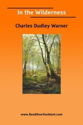 In The Wilderness ebook by Warner Charles Dudley