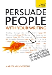 Persuade People with Your Writing: Teach Yourself ebook by Karen Mannering