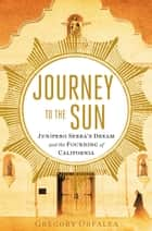 Journey to the Sun ebook by Gregory Orfalea