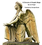 A Grimoire of Angelic Magic ebook by Carl Nagel