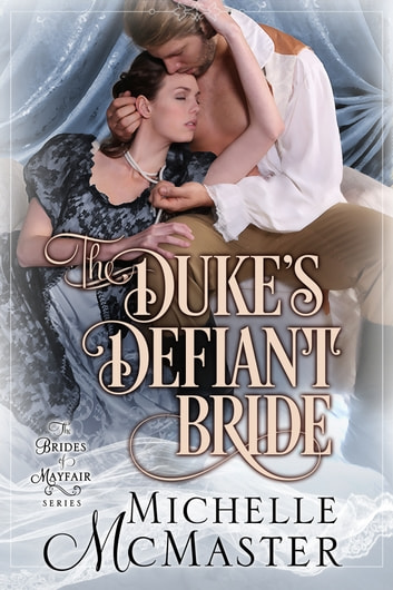 The Duke's Defiant Bride ebook by Michelle McMaster