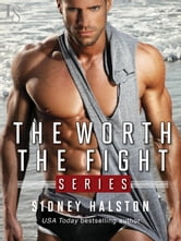 The Worth the Fight Series 3-Book Bundle - Against the Cage, Full Contact, Below the Belt ebook by Sidney Halston