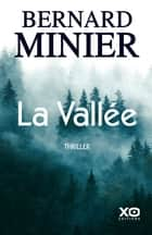 La Vallée ebook by Bernard Minier