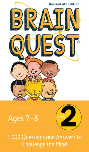 Brain Quest Grade 2, revised 4th edition - 1,000 Questions and Answers to Challenge the Mind ebook by Chris Welles Feder,Susan Bishay
