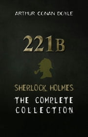 Sherlock Holmes: The Complete Collection ebook by Arthur Conan Doyle