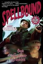 Spellbound: Book II of the Grimnoir Chronicles ebook by Larry Correia