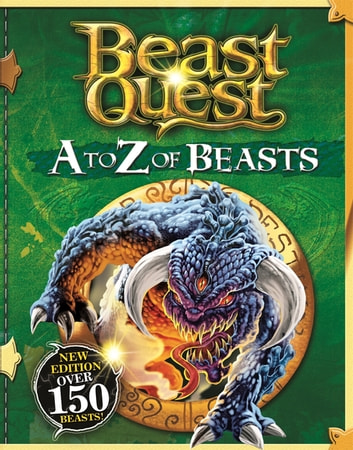Beast Quest: A to Z of Beasts - New Edition Over 150 Beasts ekitaplar by Adam Blade