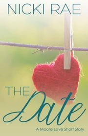 The Date: A Moore Love Short Story ebook by Nicki Rae