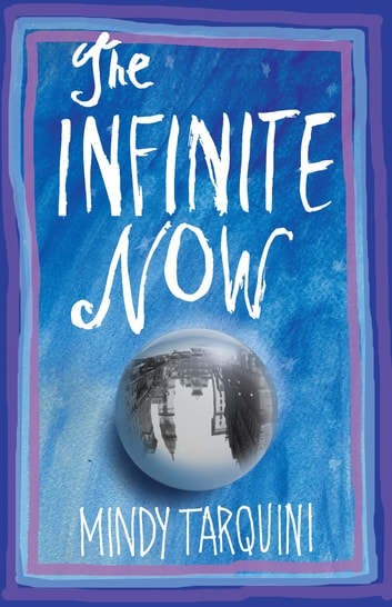 The Infinite Now - A Novel ebook by Mindy Tarquini