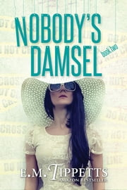 Nobody's Damsel ebook by E.M. Tippetts