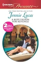 A Reputation For Revenge - The Greek Billionaire's Baby Revenge ebook by Jennie Lucas
