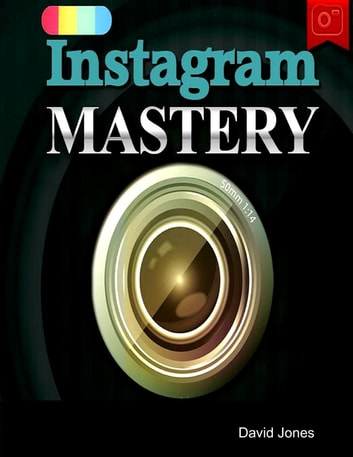 Instagram Mastery eBook by David Jones