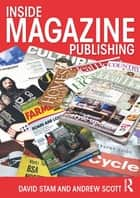 Inside Magazine Publishing ebook by David Stam, Andrew Scott