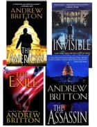 Andrew Britton Bundle: The American, The Assassin,The Invisible, The Exile ebook by Andrew Britton