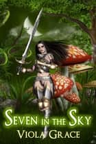 Seven in the Sky ebook by Viola Grace