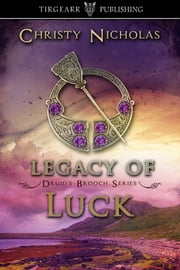 Legacy of Luck ebook by Christy Nicholas