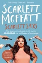 Scarlett Says eBook by Scarlett Moffatt