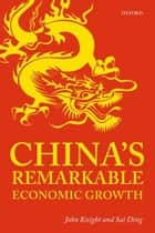 China's Remarkable Economic Growth ebook by John Knight,Sai Ding