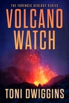 Volcano Watch ebook by Toni Dwiggins