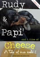 Rudy & Papi and A Slice of Cheese ebook by Edward M Jordan