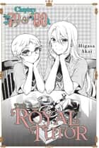 The Royal Tutor, Chapters 79 & 80 ebook by Higasa Akai