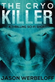 The Cryo Killer ebook by Jason Werbeloff
