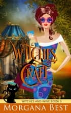 Witches' Craft - Cozy Mystery ebook by Morgana Best