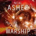 The Warship audiobook by Neal Asher
