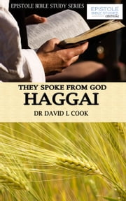 They Spoke from God - Haggai ebook by Dr David L Cook