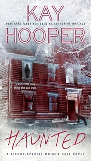 Haunted - A Bishop/Special Crimes Unit Novel ebook by Kay Hooper