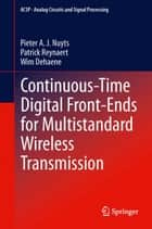Continuous-Time Digital Front-Ends for Multistandard Wireless Transmission ebook by Pieter Nuyts,Patrick Reynaert,Wim Dehaene