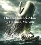 The Confidence Man, His Masquerade ebook by Herman Melville