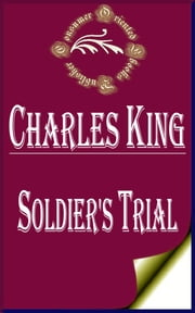 Soldier's Trial: An Episode of the Canteen Crusade ebook by Charles King