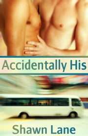 Accidentally His ebook by Shawn Lane